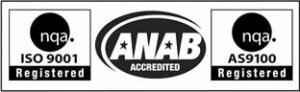 We are ISO 9001 and AS9100 Registered and ANAB Accredited.