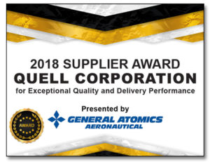 Quell 2018 Supplier Award for Exceptional Quality and Delivery Performance, Presented by General Atomics Aeronautical
